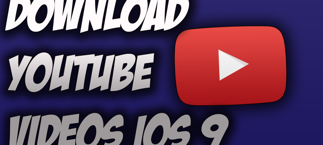 How To Download YouTube Videos on iPhone iOS 9